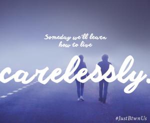 Carelessly